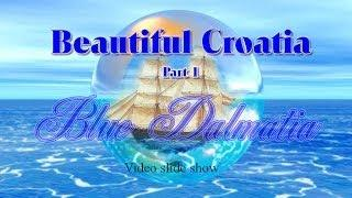 Beautiful Croatia - Blue Dalmatia
